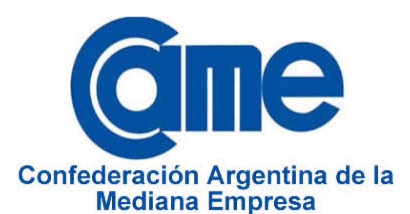 Confederación Argentina de la Mediana Empresa (CAME) – El ...
